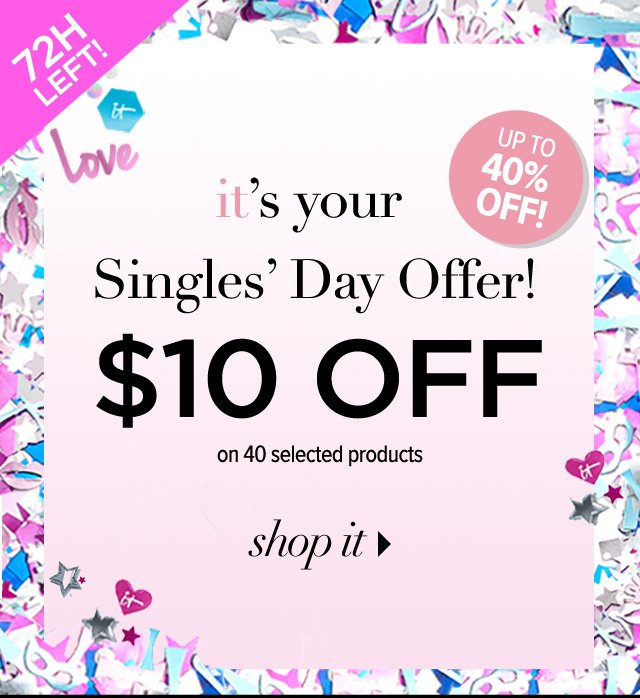 Treat yourself this Singles' Day to $10 OFF!