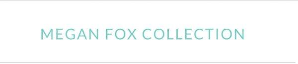 Megan Fox Collection