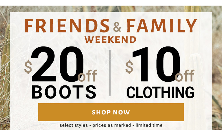 Friends & Family Weekend Shop Now