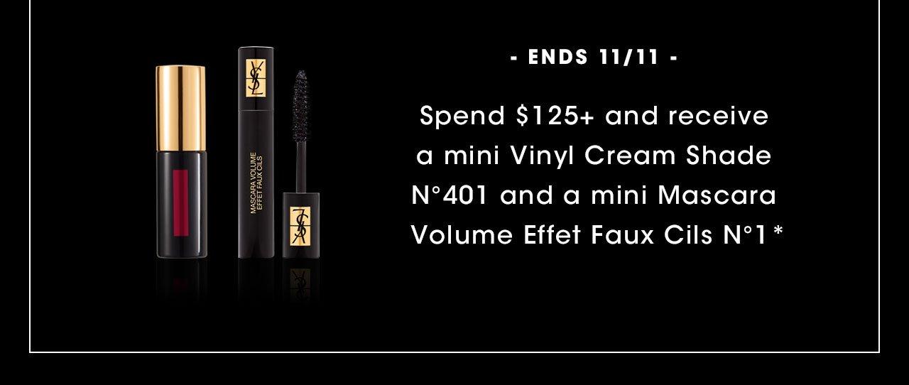 ENDS 11/11 - Spend $125 plus and receive a mini Vinyl Cream Shade N°401 and a mini Mascara Volume Effet Faux Cils N°1*