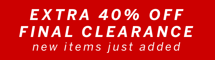 Extra 40% off Final Clearance