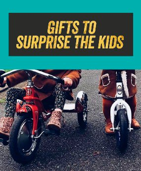 GIFTS TO SURPRISE THE KIDS