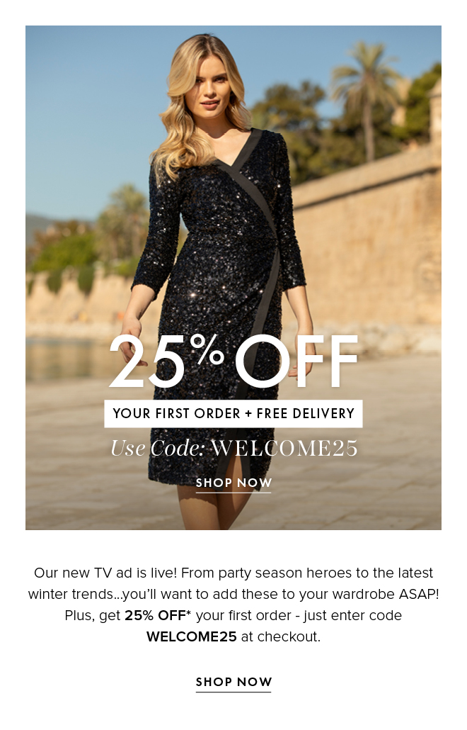 Shop the styles as seen on TV! 25% Off