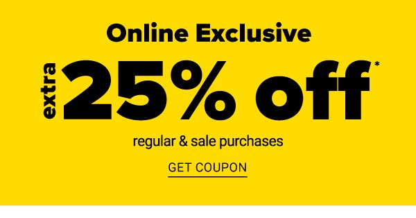 Online Exclusive - Extra 25% off Regular & Sale Purchases - Get Coupon