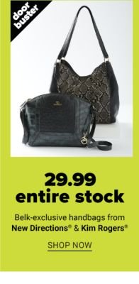 Doorbuster - $29.99 entire stock Belk-exclusive handbags from New Directions® & Kim Rogers. Shop Now.