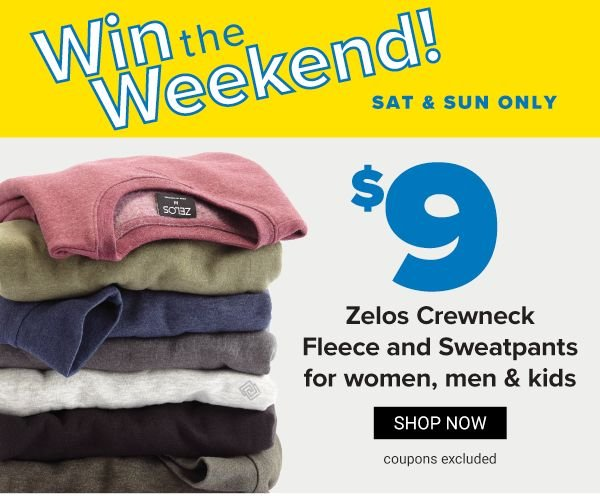 Win the Weekend {Sat & Sun only} - $9 ZELOS Crewneck fleece and sweatpants for women, men & kids. Shop Now.