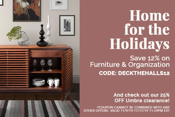 Save 12% on Furniture and Organization - Code: DECKTHEHALLS12
