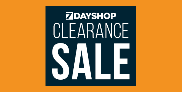 7dayshop Clearance Sale - Don't Miss Out, Grab  A Bargain Today