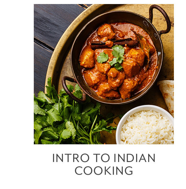 Class: Intro to Indian Cooking