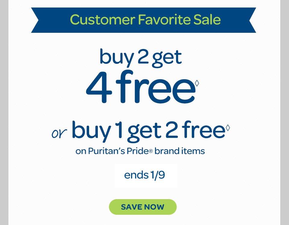 Customer Favorite Sale - Buy 2 get 4 free◊ or buy 1 get 2 free◊ on Puritan's Pride® brand items. Ends 1/9. Save now.
