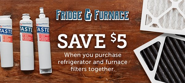 When you purchase a fridge and furnace filter together, you save an extra $5!