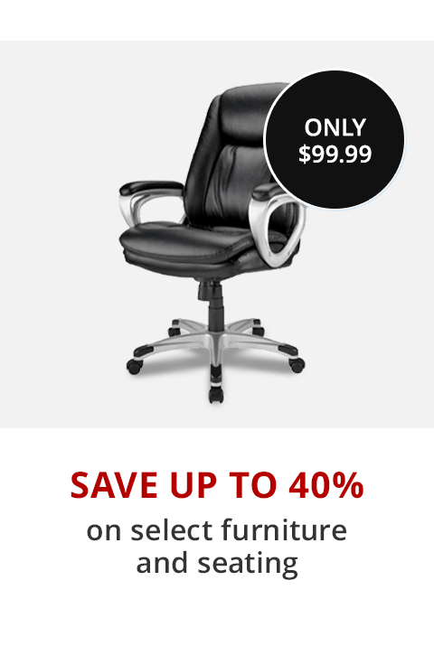 Save up to 40% or more select Furniture & Seating