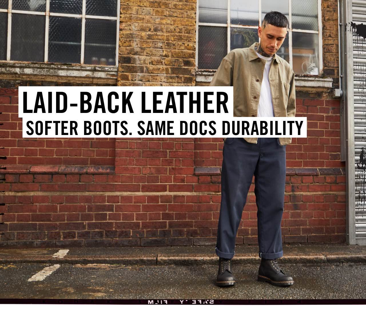 LAIDBACK LEATHER: SOFTER BOOTS, SAME DOCS DURABILITY