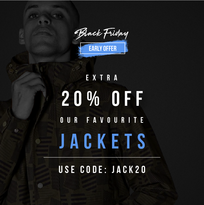 Black Friday Early Offer EXTRA  20% OFF OUR FAVOURITE JACKETS USE CODE:JACK20