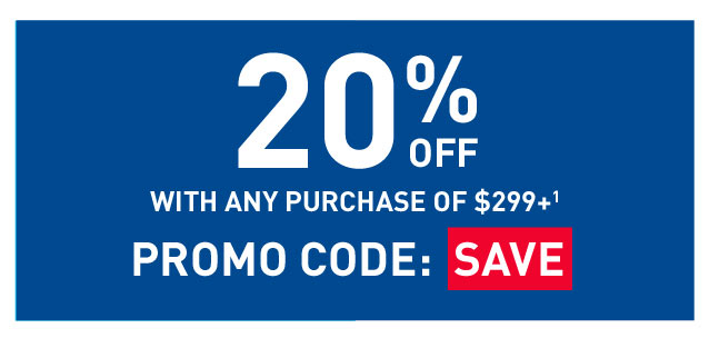 20% off with any purchase of $299+ Promo code: SAVE
