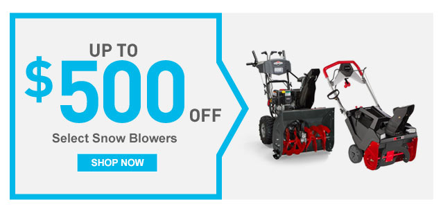 Up to $500 off Select Snow Blowers