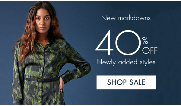 New Markdowns - 40% off Newly Added Styles