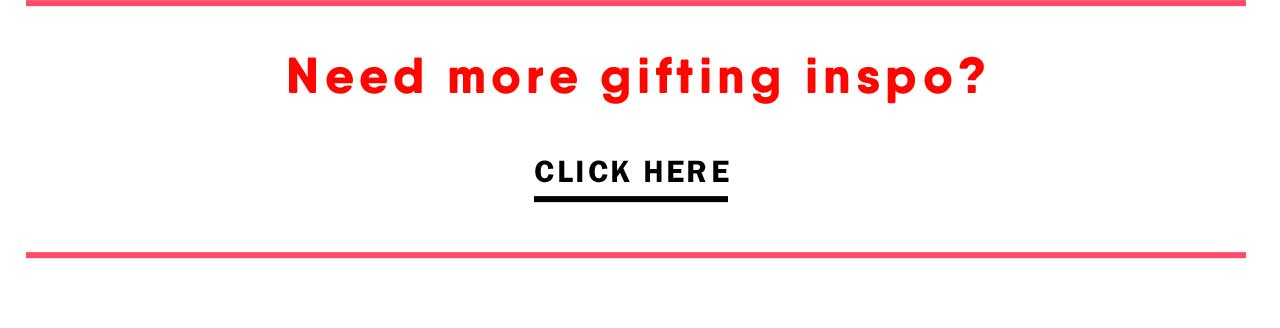 Need more gifting inspo?