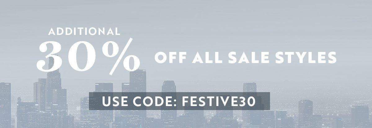 Additional 30% Off All Sale Styles! Use Code: FESTIVE30