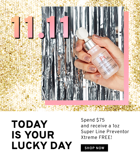 11.11 Today is Your Luck Day. Spend $75 and receive a 1oz Super Line Preventor Xtreme FREE! Shop Now