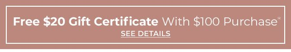 Free Gift Certificate with $100 Purchase