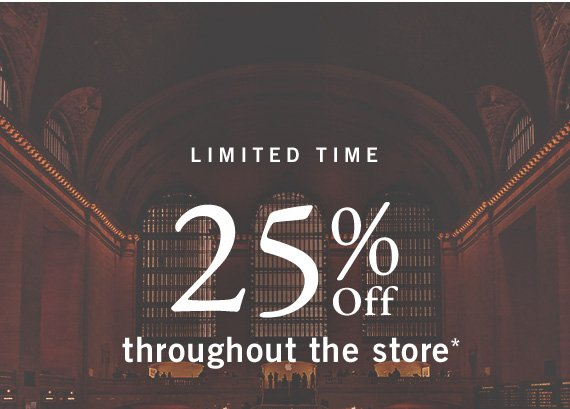 25% Off Throughout the Store* (US)