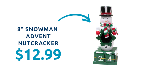 8 inch snowman advent nutcracker for $12.99.