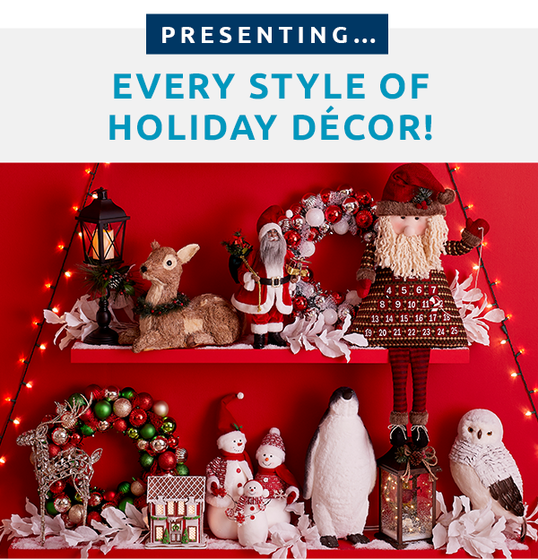 Presenting: every style of holiday décor!