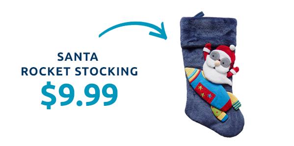 Santa rocket stocking for $9.99.