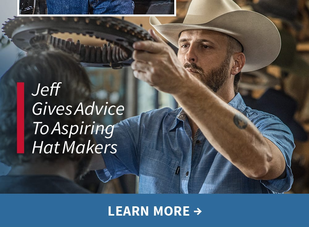 Jeff gives advice to aspiring hat makers. Learn More