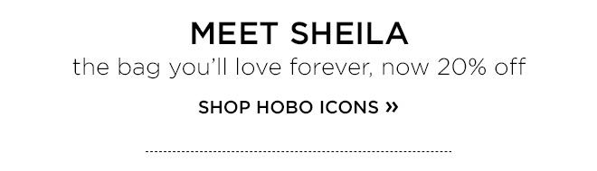 Meet Sheila, the bag you'll love forever now 20% off.  Shop Hobo Icons