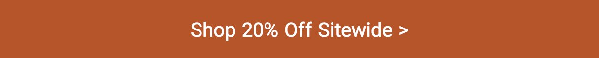 Shop 20% Off Sitewide