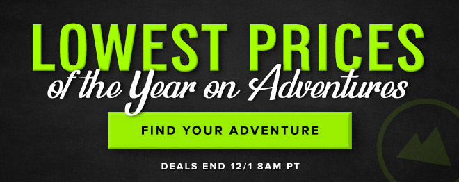 Lowest Prices of the Year - Find Your Adventure