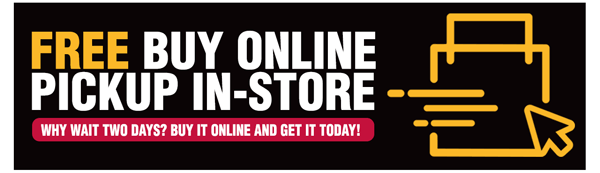 Why Wait Two Days? Get FREE Buy Online, Pickup In-Store!