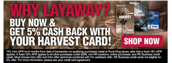 Why Layaway? Buy Now & Get 5% Cash Back With Your Harvest Card!