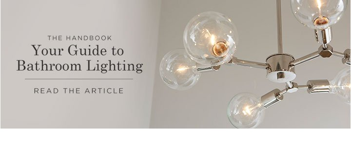 THE HANDBOOK: Your Guide to Bathroom Lighting - READ THE ARTICLE