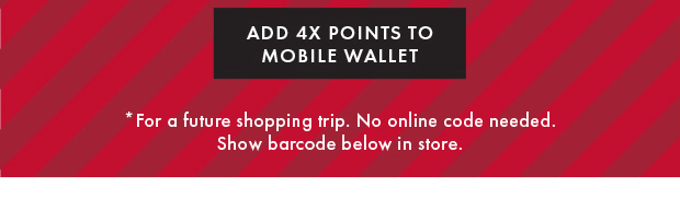 ADD 4X POINTS TO MOBILE WALLET