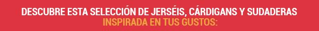 JERSEIS, CARDIGANS Y SUDADERAS