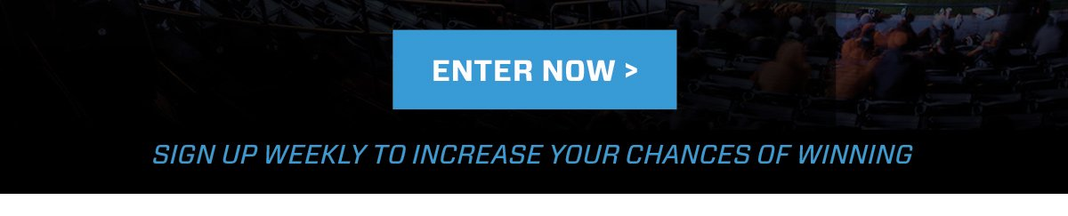 Sign Up Weekly For Your Chance To Win