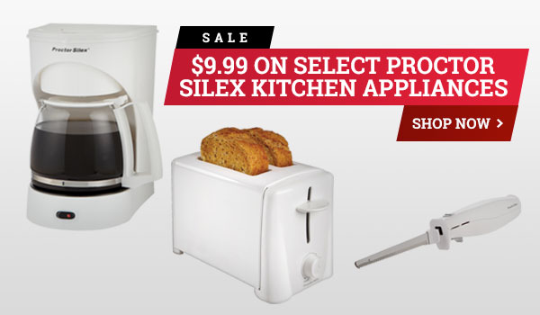 $9.99 Sale on Proctor Silex Toaster, Coffeemaker, Electric Knife, or Taylor Digital Thermometer