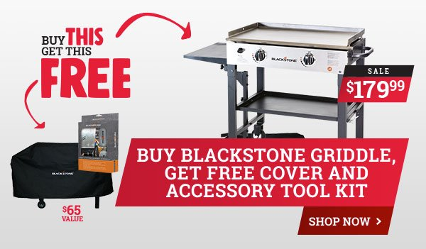 BOGA Buy Blackstone Griddle Get FREE Cover and Accessory Tool Kit - OVER $65 VALUE