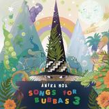 Songs For Bubbas 3 by Anika Moa