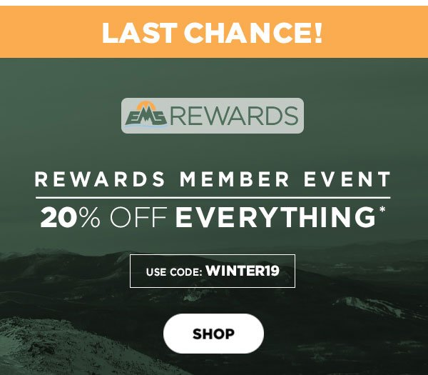 Last Change - Rewards Member Event 20% OFF Everything* Use code: WINTER19 - Click to Shop