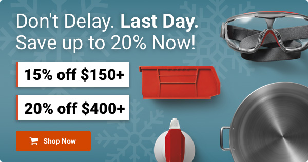 Don't Delay. Last Day. Save up to 20% Now! 15% off $150+   20% off $400+   Shop Now