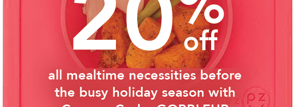 20% off all mealtime necessities before the busy holiday season with