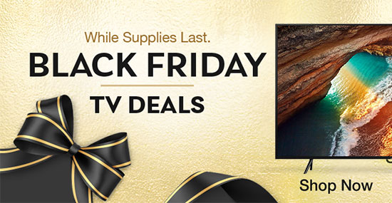 Black Friday TV Deals! Shop Now.