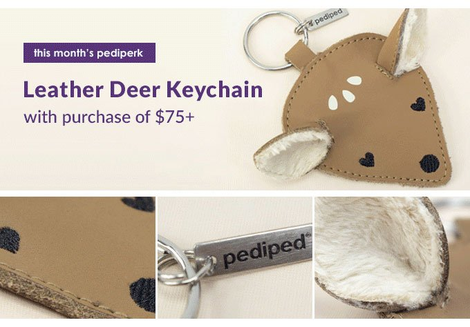 this month's pediperk - Leather Deer Keychain with purchase of $75.