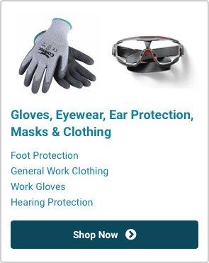 Gloves, Eyewear, Ear Protection, Masks & Clothing | Shop Now