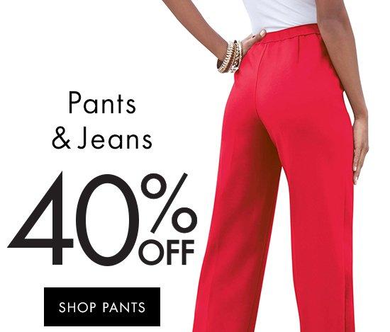 Pants and Jeans 40% Off   Shop Pants