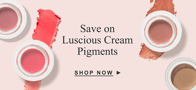 Save on Luscious Cream Pigments